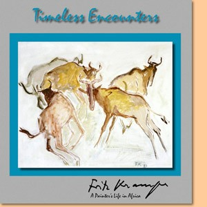 Timeless Encounters. Fritz Krampe, a painter's life in Africa
