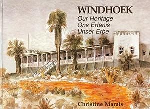 Windhoek. Ons Erfenis