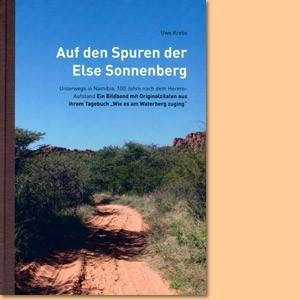 Auf den Spuren der Else Sonnenberg: Unterwegs in Namibia, 100 Jahre nach dem Herero-Aufstand