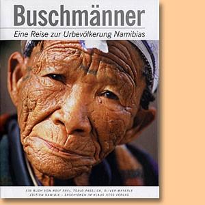 Buschmänner. Eine Reise zur Urbevölkerung Namibias
