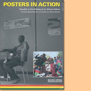 Posters in Action. Visuality in the Making of an African Nation