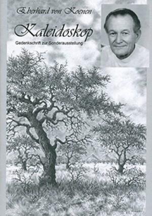 Kaleidoskop. Gedenkschrift zur Sonderausstellung Eberhard von Koenen