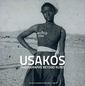 Usakos: Photographs Beyond Ruins