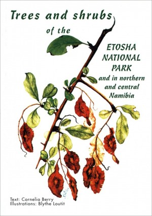 Trees and Shrubs of the Etosha National Park and in Northern and Central Namibia