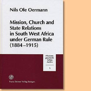 Mission, State and State Relations in South West Africa under German Rule