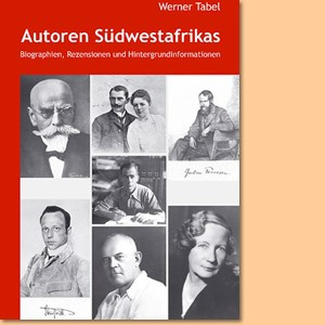 Autoren Südwestafrikas. Biographien, Rezensionen und Hintergrundinformationen