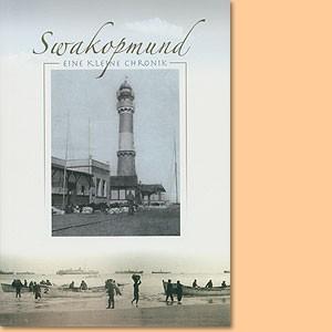 Swakopmund - Eine kleine Chronik
