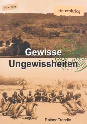 Gewisse Ungewissheiten. Überlegungen zum Krieg der Herero gegen die Deutschen