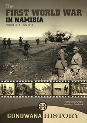 The First World War in Namibia August 1914 - July 1915