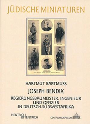Joseph Bendix: Regierungsbaumeister, Ingenieur und Offizier in Deutsch-Südwestafrika