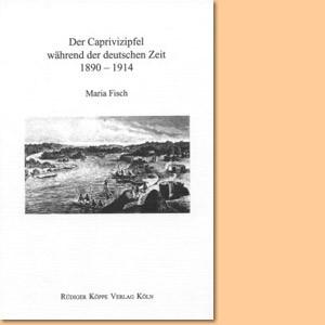 Der Caprivizipfel während der deutschen Zeit 1890-1914