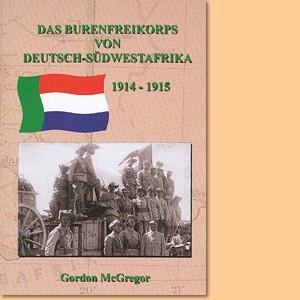 Das Burenfreikorps von Deutsch-Südwestafrika 1914-1915
