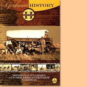 Gondwana History. Momentaufnahmen aus der Vergangenheit Namibias, Band 1