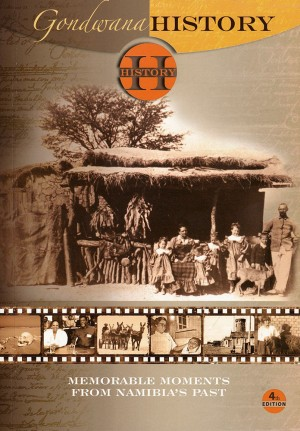 Gondwana History: Memorable Moments from Namibia's Past, 4th edition