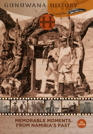 Gondwana History: Memorable Moments from Namibia's Past, 6th edition