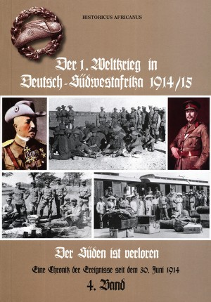 Der 1. Weltkrieg in Deutsch-Südwestafrika 1914-15, Band 4: Der Süden ist verloren