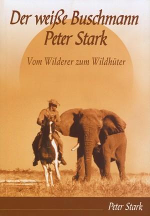 Der weiße Buschmann Peter Stark