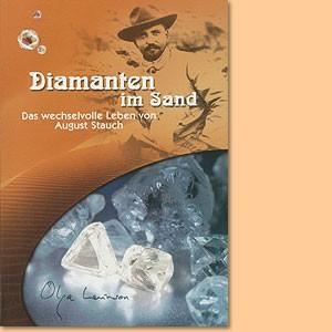 Diamanten im Sand. Das wechselvolle Leben des August Stauch