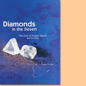 Diamonds in the Desert. The story of August Stauch and his time