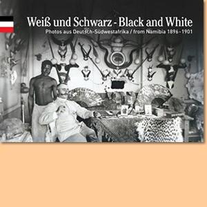 Weiß und Schwarz. Fotos aus Deutsch-Südwestafrika 1896-1901
