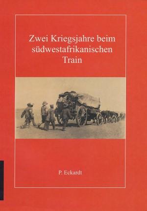 Zwei Kriegsjahre beim südwestafrikanischen Train (Neuauflage 2015)