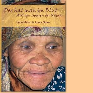 Das hat man im Blut: Auf den Spuren der Nama