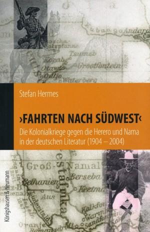 Fahrten nach Südwest. Die Kolonialkriege gegen die Herero und Nama in der deutschen Literatur