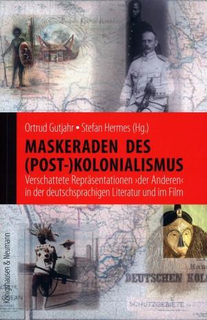 Maskeraden des (Post-)Kolonialismus