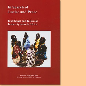 In search of Justice and Peace. Traditional and Informal Justice in Africa