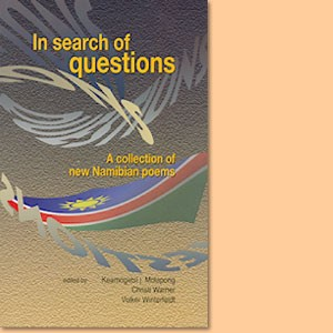 In search of questions. A collection of new Namibian poems
