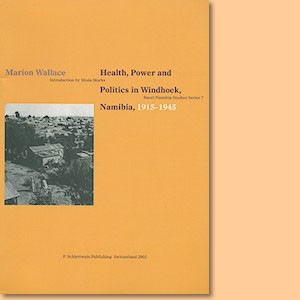 Health, Power and Politics in Windhoek, Namibia, 1915-1945