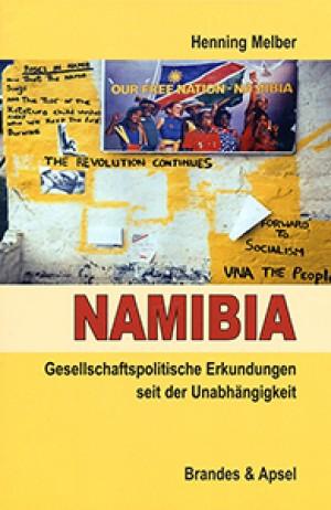 Namibia: Gesellschaftspolitische Erkundungen seit der Unabhängigkeit