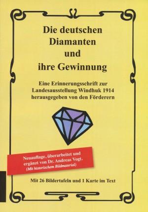 Die deutschen Diamanten und ihre Gewinnung. Eine Erinnerungsschrift zur Landesausstellung Windhuk 1914