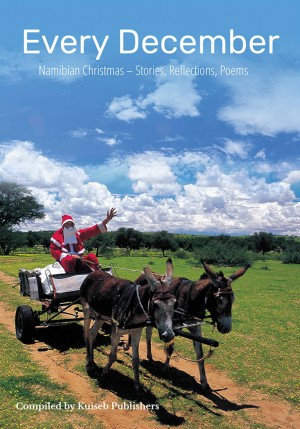 Every December. Namibian Christmas: Stories, Reflections, Poems