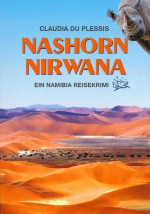 Nashorn Nirwana: Ein Namibia Reisekrimi