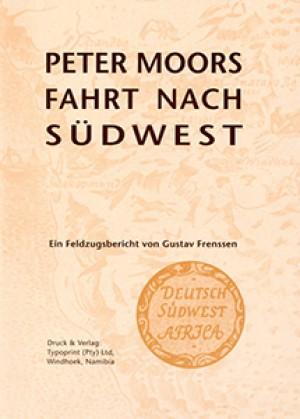 Peter Moors Fahrt nach Südwest. Ein Feldzugsbericht
