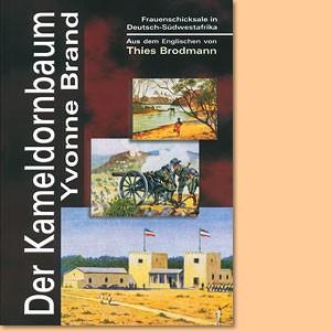 Der Kameldornbaum. Frauenschicksale in Deutsch-Südwestafrika