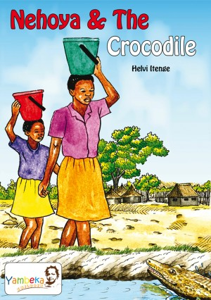 Nehoya and the Crocodile: Traditional Tales from Namibia
