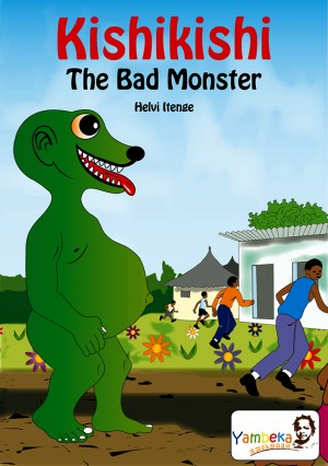 Kishikishi the Bad Monster: Traditional Tales from Namibia
