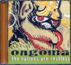 The Natives are Restless (CD Ongoma)