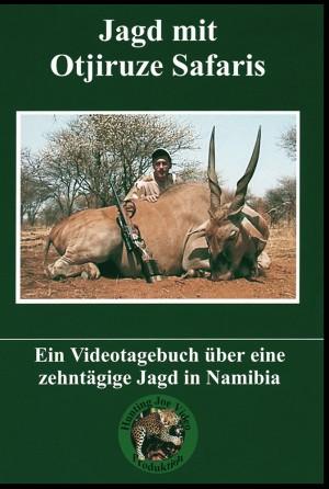 Jagd mit Otjiruze Safaris: Ein Videotagebuch über eine 10-tägige Jagd in Namibia (DVD)