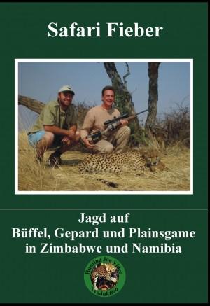 Safari Fieber: Jagd auf Büffel, Gepard, Plainsgame in Zimbabwe und Namibia (DVD)