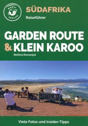 Garden Route & Klein Karoo (Roku Verlag Südafrika Reiseführer)