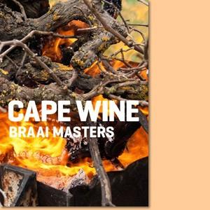 Cape Wine Braai Masters. Grillen wie Südafrikas Weinmacher