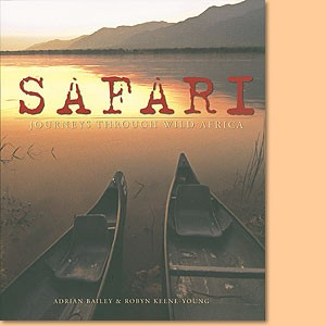 Safari. Journeys through Wild Africa