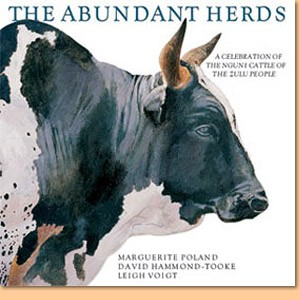 The abundant herds. A celebration of the Nguni cattle of the Zulu people