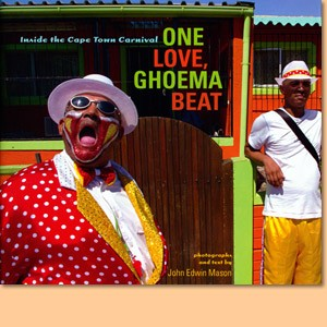 One Love, Ghoema Beat - Inside The Cape Town Carnival