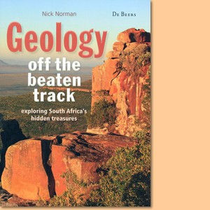 Geology off the beaten track. Exploring South Africa's hidden treasures