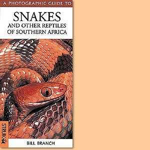 A photographic guide to snakes and other reptiles of Southern Africa