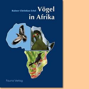 Vögel in Afrika. Ein fotografischer Naturführer für Afrika